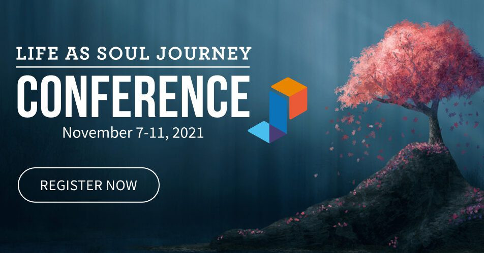 Life as a Soul Journey — Live Online Conference
